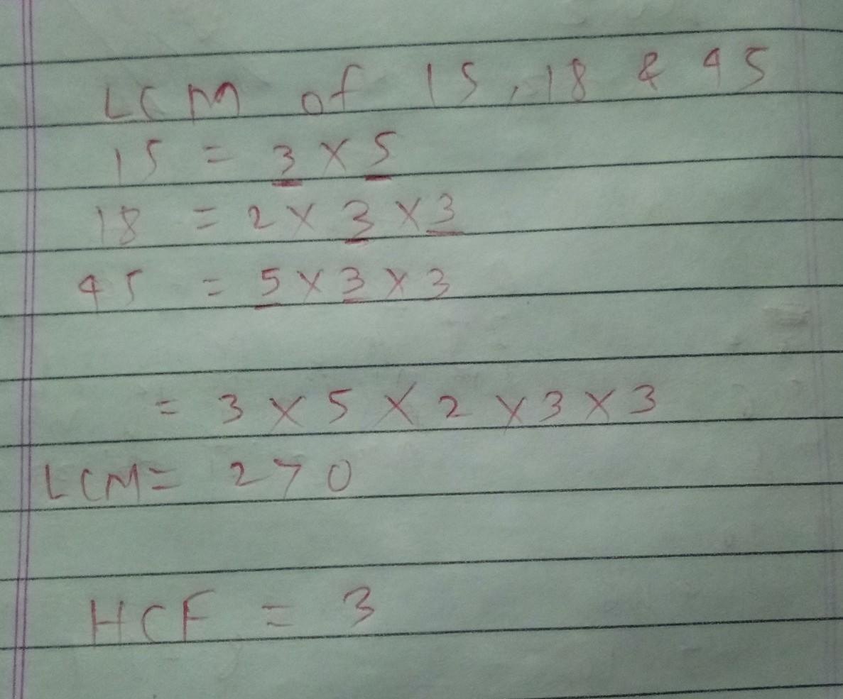 Find The Lcm And Hcf Of The Following 15 18 And 45