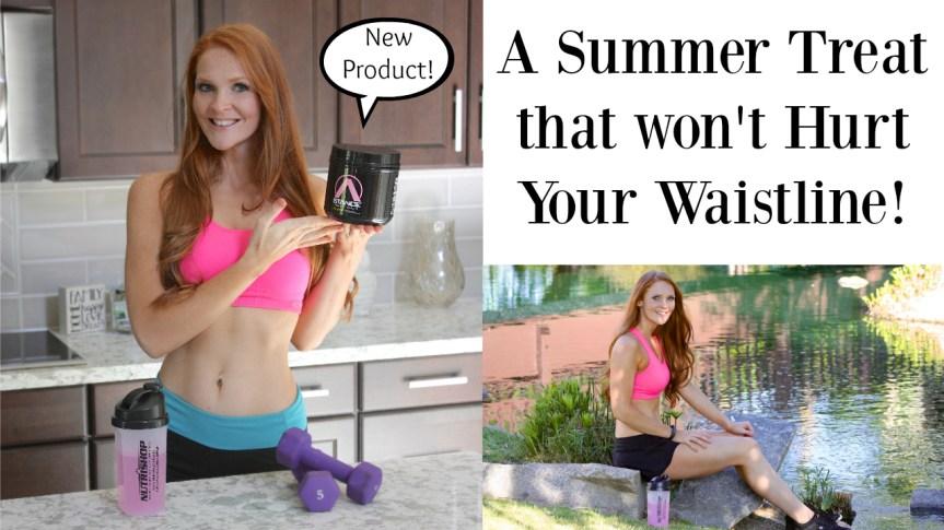 A Summer Treat that won't Hurt Your Waistline!