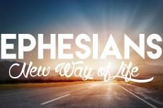 New Way of Life - Ephesians