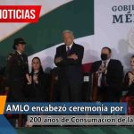 AMLO encabezó ceremonia por 200 años de Consumación de la Independencia (+Video)