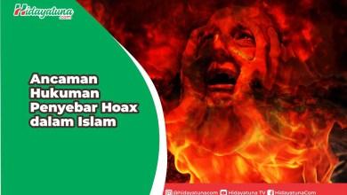 Photo of Ancaman Hukuman Penyebar Hoax dalam Islam