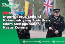 Photo of Inggris Terus Selidiki Kelompok yang Sudutkan Islam Menggunakan Kasus Corona