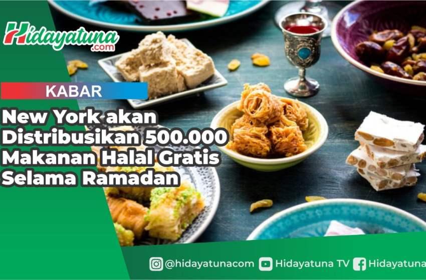 New York Distribusikan 500.000 Makanan Halal Gratis Selama Ramadan
