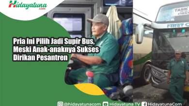 Photo of Pria Ini Pilih Jadi Supir Bus, Meski Anak-anaknya Sukses Dirikan Pesantren