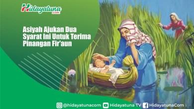 Photo of Asiyah Ajukan Dua Syarat Ini Untuk Terima Pinangan Fir'aun