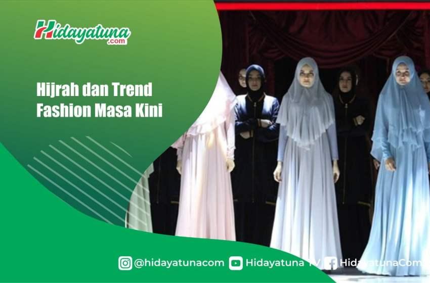 Hijrah dan Trend Fashion Masa Kini