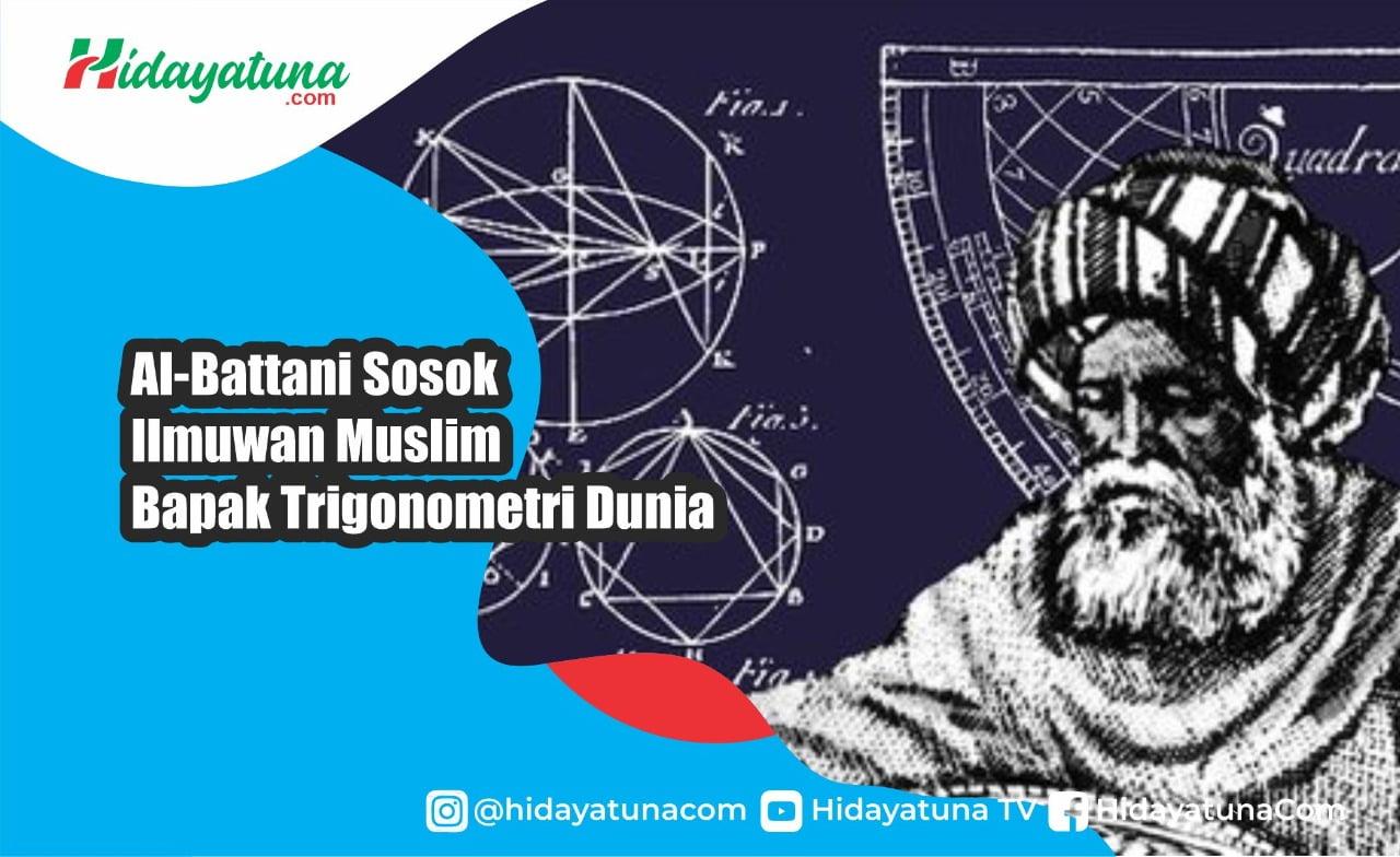 Al-Battani Sosok Ilmuwan Muslim Bapak Trigonometri Dunia