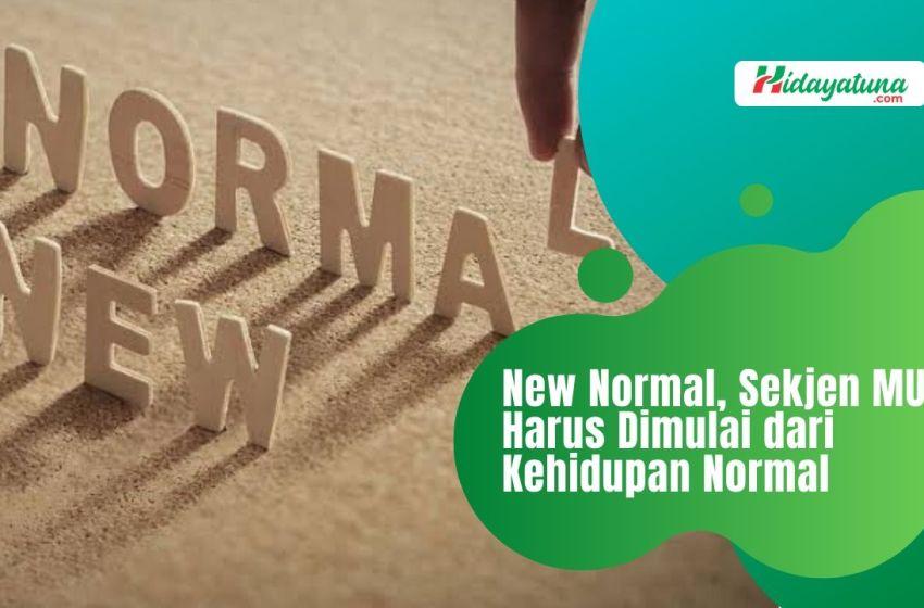 New Normal, Sekjen MUI: Harus Dimulai dari Kehidupan Normal