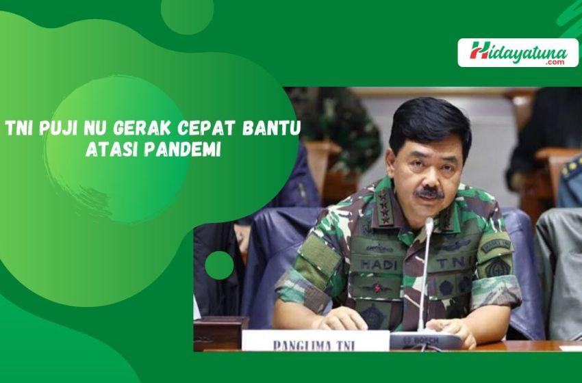 TNI Puji NU Gerak Cepat Bantu Atasi Pandemi