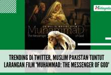 Photo of Trending di Twitter, Muslim Pakistan Tuntut Larangan Film 'Muhammad: The Messenger of God'