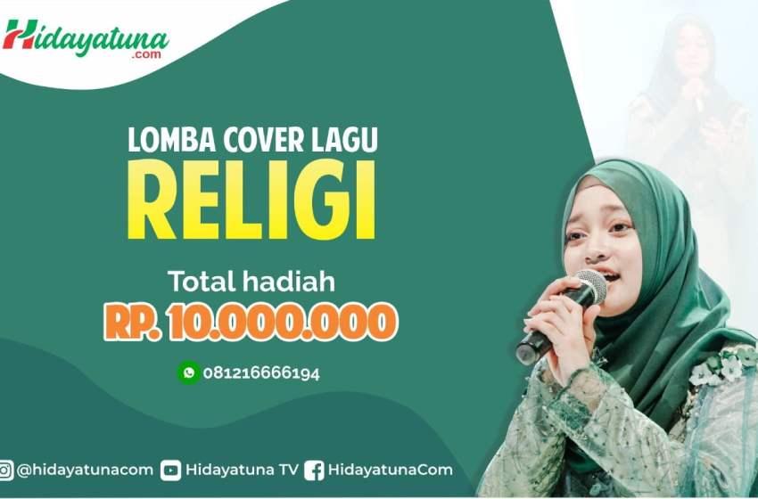 Hidayatuna Adakan Lomba Cover Lagu Religi Berhadiah 10 Juta Rupiah