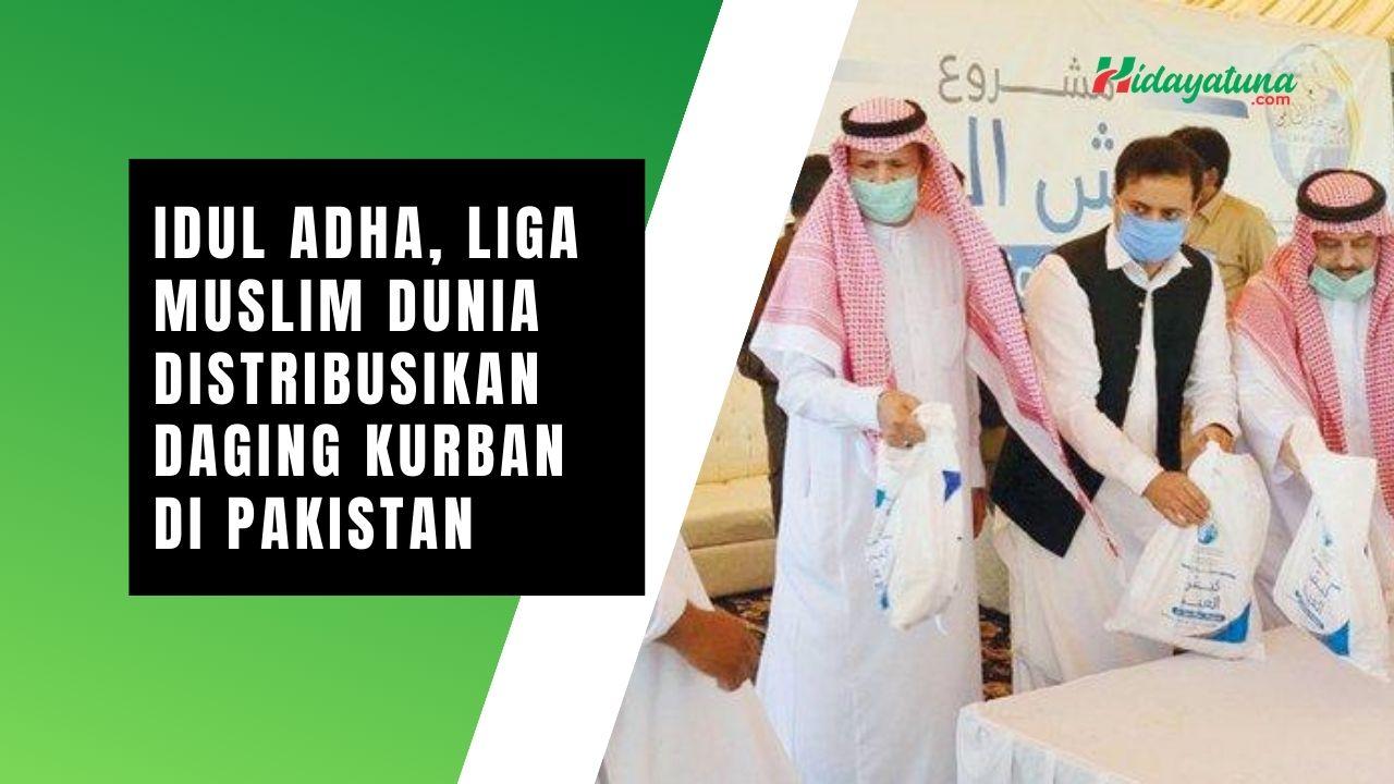 Idul Adha, Liga Muslim Dunia Distribusikan Daging Kurban di Pakistan