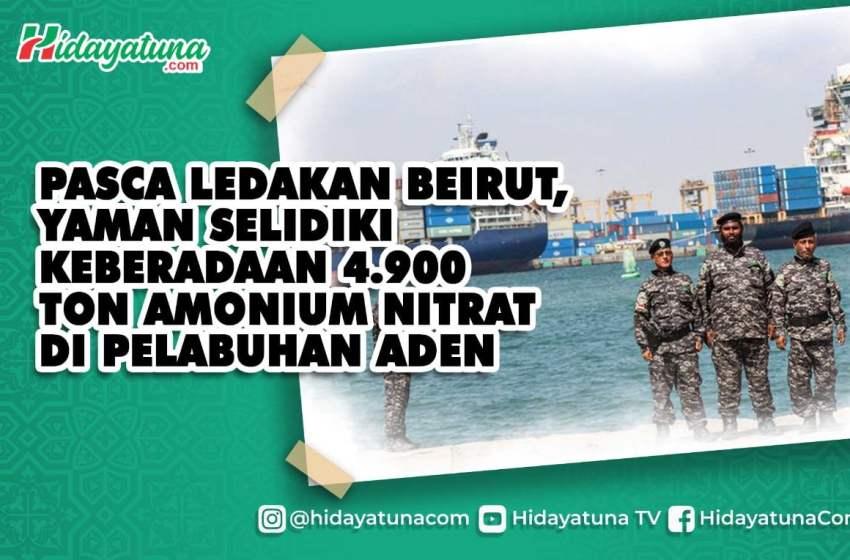 Pasca Ledakan Beirut, Yaman Telusuri 4.900 Ton Amonium Nitrat di Pelabuhan Aden