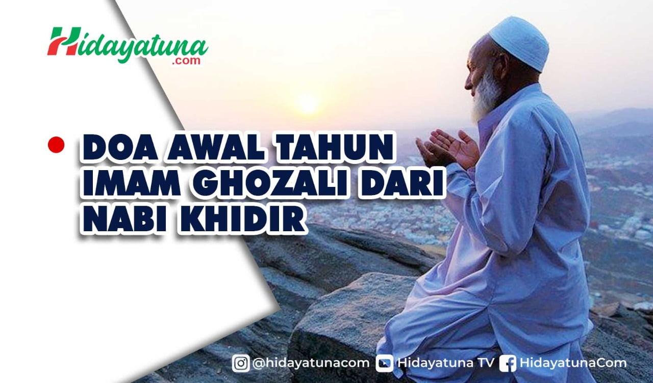 Doa Awal Tahun Imam Al-Ghazali dari Nabi Khidir
