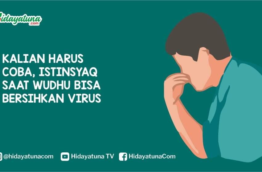 Kalian Harus Coba, Istinsyaq Saat Wudhu Bisa Bersihkan Virus