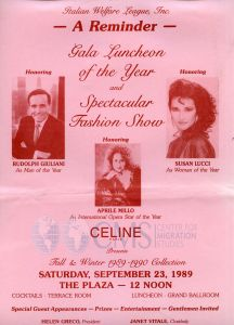 "A bright pink flier announcing a gala luncheon and fashion show to be held by the Italian Welfare League. Featured ""Man of the Year"" is Rudolph Giuliani, and ""Woman of the Year"" is Susan Lucci. Honoring Aprile Millo."