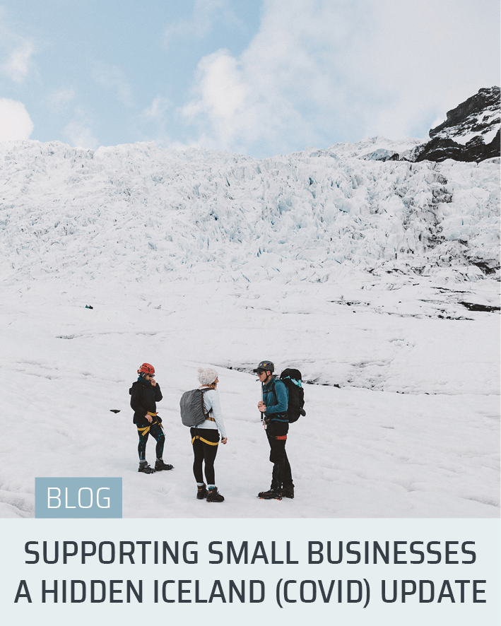 Supporting Small Businesses: A Hidden Iceland (Covid) Update | Iceland Blogs | Hidden Iceland