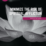 Spiritual Well-Being: Minimize the risk of spiritual affliction