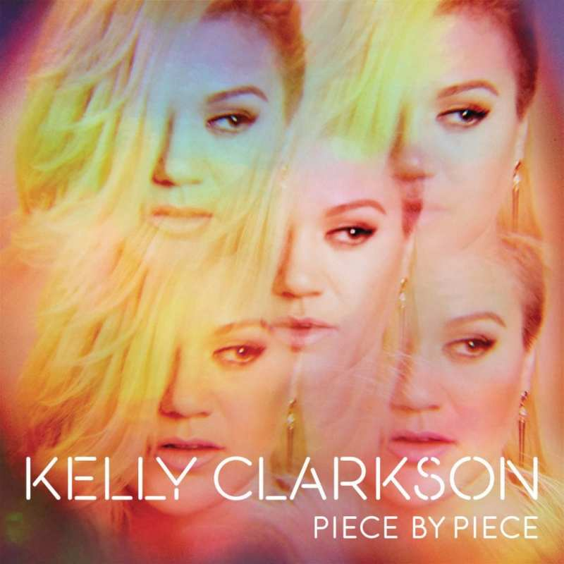 Piece By Piece (Deluxe) - Kelly Clarkson