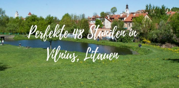 Die perfekten 48 Stunden in Vilnius