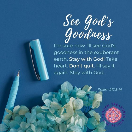 3 ways to live in the goodness of God.