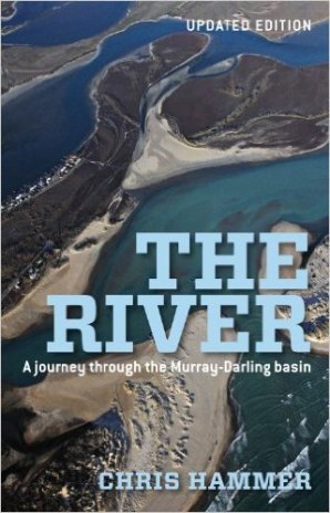 """Hammer, Chris """"The River: A Journey Through the Murray-Darling Basin"""" Melbourne University Publishing, 2012"""