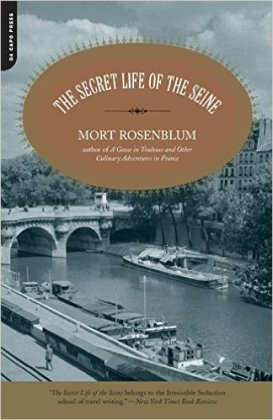 "Rosenblum, Mort ""The Secret Life of the Seine"" Da Capo Press, 2001"