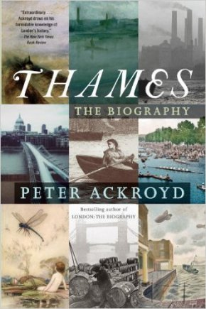 "Ackroyd, Peter ""Thames: The Biography"" Anchor, 2009"