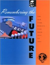 "Rosenblum, Robert ""Remembering the Future: The New York World's Fair from 1939 to 1964"" Rizzoli, 1989"