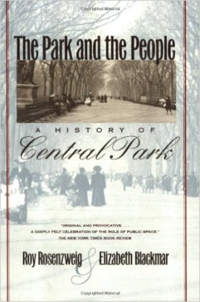 "Rosenzweig, Roy; Blackmar, Elizabeth ""The Park and the People: A History of Central Park"" Cornell University Press, 1998"
