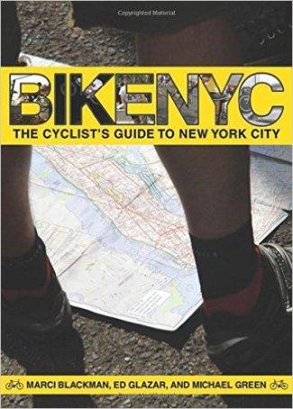 "Blackman, Marci; Glaazar, Ed; Green, Michael ""BikeNYC: The Cyclist's Guide to New York City"""