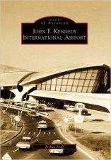 "Stoff, Joshua ""Images of America: John F. Kennedy International Airport"" Arcadia Publishing, 2009"
