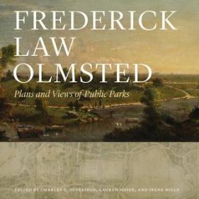 """Frederick Law Olmsted: Plans and Views of Public Parks"""