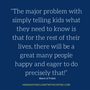 the-major-problem-with-simply-telling-kids-what-they-need-to-know-is-that-for-the-rest-of-their-lives-there-will-be-a-great-many-people-happy-and-eager-to-do-precisely-that-1