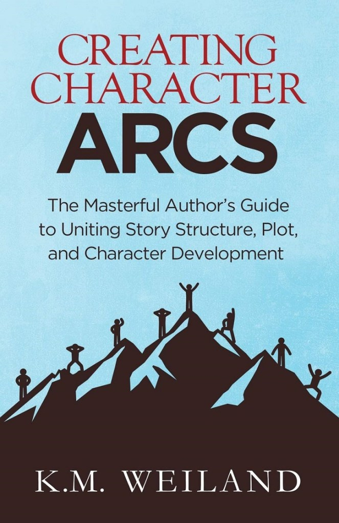 Creating character arcs, de K.M Weiland