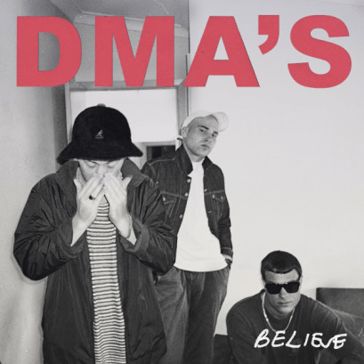 DMA's Believe