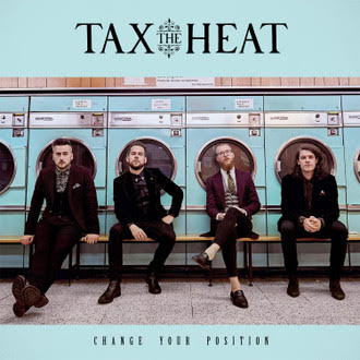 Tax The Heat - Change Your Position.jpg
