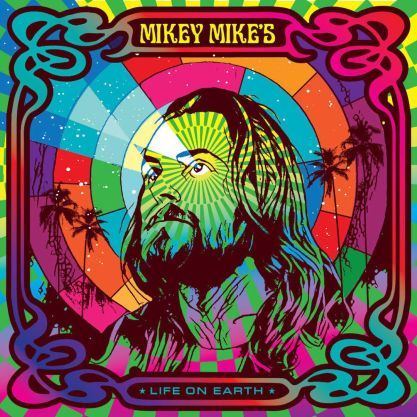 mikey mike - life on earth
