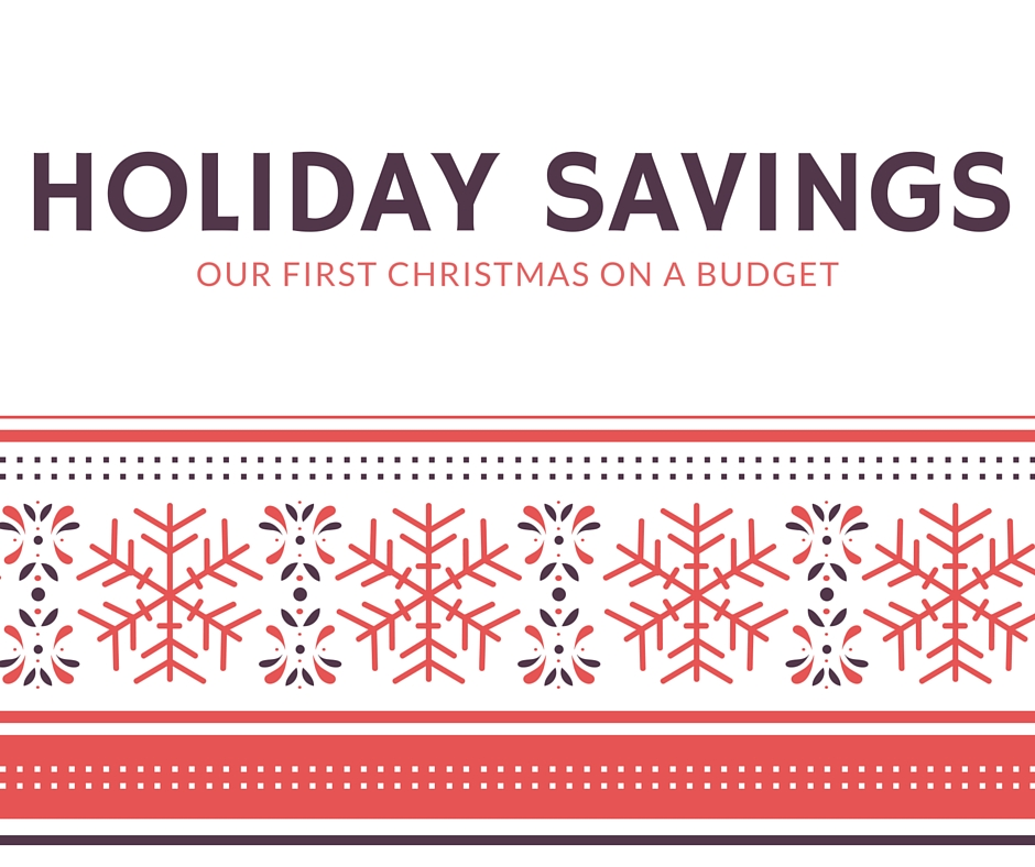 Holiday Savings: Our First Christmas on a Budget