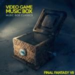 Music Box Classics - Final Fantasy VII