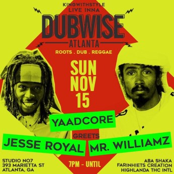 DUBWISE ATLANTA ft. YAADCORE, Jesse Royal, Mr. Williamz, Aba Shaka, Farinheits Creation & Highlanda