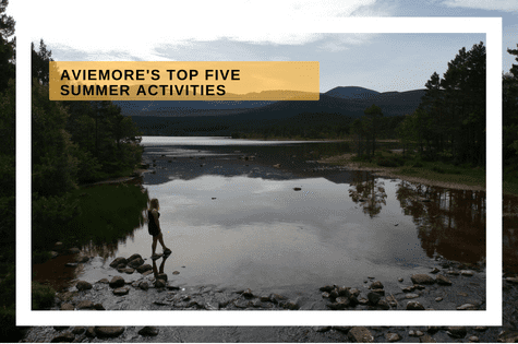 Aviemore Summer Activities