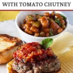 Lamb Burgers with mint and tomato chutney