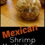 Easy Mexican Shrimp Meatball Soup Recipe.
