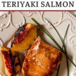 Grilled salmon with homemade teriyaki sauce