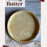 How to make a pie crust with butter