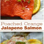 Easy Healthy Poached Orange Jalapeno Salmon