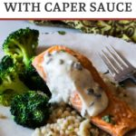 Easy oven roasted salmon recipe with orange caper sauce