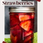 Quick pickled strawberries in a mason jar