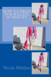 book cover of how to dress for success in midlife by Nicole Mölders, fashion blogger at High Latitude Style